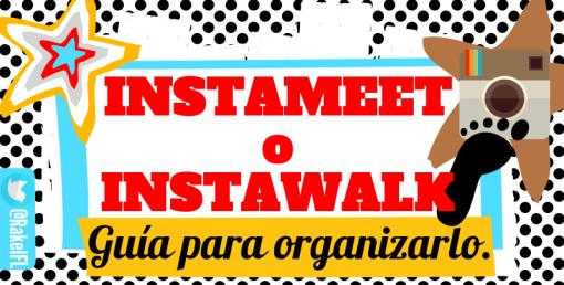 Guía para organizar un Instameet o Instawalk, by Rakel Felipe