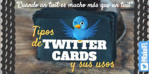 Tipos de Twitter Cards y sus usos (by @RakelFL)